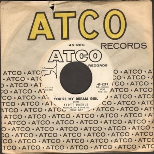 Oberle, Scott - You're My Dream Girl/Cupid's Poison Dart (DJ advance pressing with Atco company sleeve) - EX8/ - 45 rpm Records