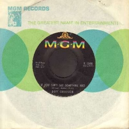 Orbison, Roy - If You Can't Say Something Nice/Crawling Back (with MGM company sleeve) (bb) - NM9/ - 45 rpm Records