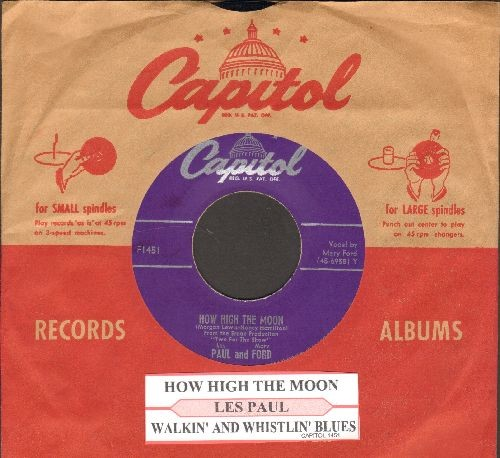 Paul, Les & Mary Ford - How High The Moon/Walkin' And Whistlin' Blues (with juke box label and vintage Capitol company sleeve) - EX8/ - 45 rpm Records