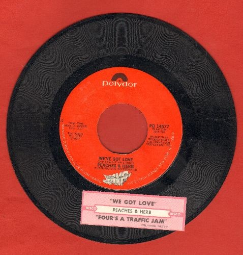 Peaches & Herb - We've Got Love/Four's A Traffic Jam (with juke box label) - EX8/ - 45 rpm Records