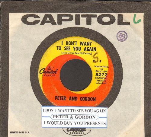 Peter & Gordon - I Don't Want To See You Again/I Would Buy You Presents (with juke box label and Capitol company sleeve, wol) - VG7/ - 45 rpm Records