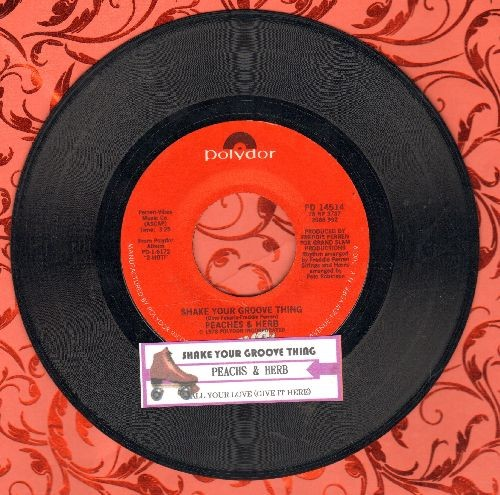 Peaches & Herb - Shake Your Groove Thing/All Your Love (with juke box laqbel) - NM9/ - 45 rpm Records
