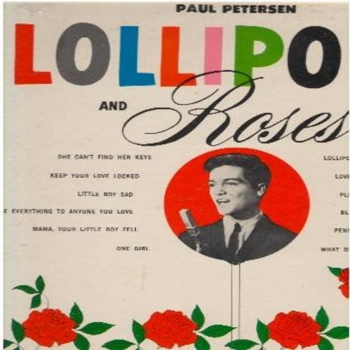 Petersen, Paul - Lollipops And Roses: She Can't Find Her Keyes, One Girl, Love Me Tender, Blue Moon, Keep Your Love Locked (Vinyl STEREO LP record) - EX8/EX8 - LP Records