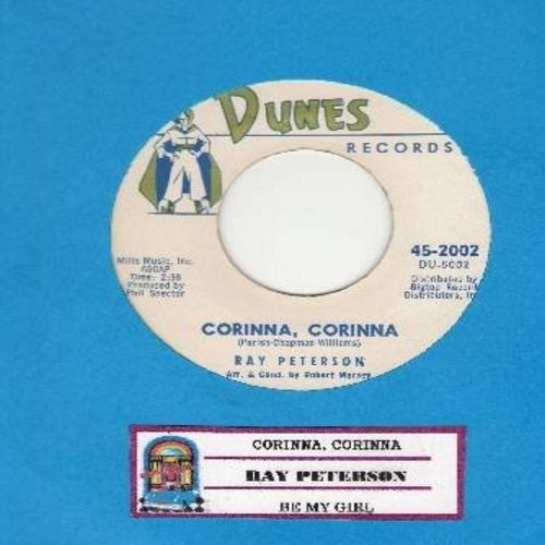 Peterson, Ray - Corinna, Corinna/Be My Girl (with juke box label) - EX8/ - 45 rpm Records