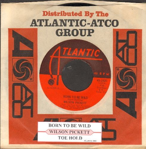 Pickett, Wilson - Born To Be Wild/Toe Hold (with juke box label and Atlantic company sleeve) - NM9/ - 45 rpm Records