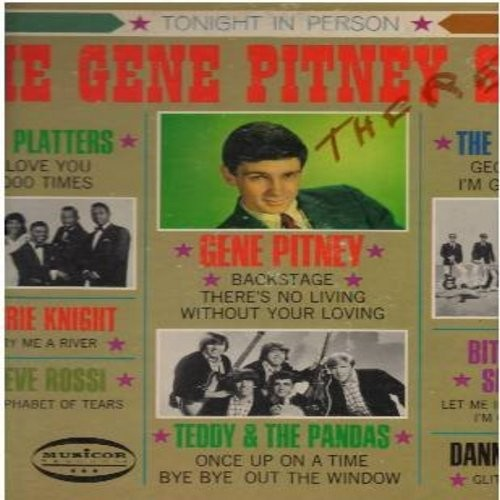 Pitney, Gene, Teddy & The Pandas, Critters, Platters, Marie Knight, others - The Gene Pitney Show with Guests:  (Mono) There's No Living Without Your Loving, Once Upon A Time, Cry Me A River, My Alphabet Of Tears, I'm Gonna Give, I Love You 1000 Times, Gl