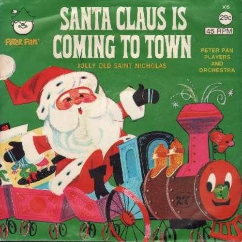 Peter Pan Players & Orchestra - Santa Claus Is Coming To Town/Jolly Old Saint Nicholas (with picture sleeve) - NM9/EX8 - 45 rpm Records