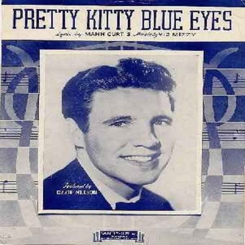 Nelson, Ozzie - Pretty Kitty Blue Eyes - Vintage 1944 SHEET MUSIC for the song made popular by Ozzie Nelson. (THIS IS SHEET MUSIC, NOT ANY OTHER KIND OF MEDIA! SHIPPING RATE SAME AS 45rpm RECORD) - EX8/ - Sheet Music
