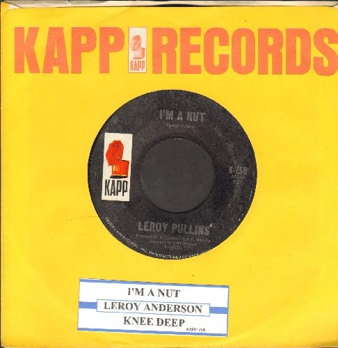 Pullins, Leroy - I'm A Nut/Knee Deep (with juke box label and Kapp company sleeve) - EX8/ - 45 rpm Records