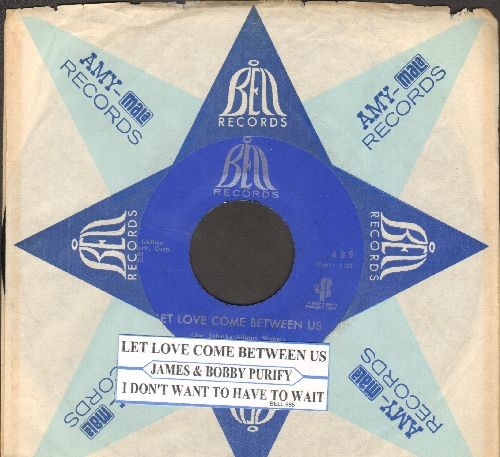 Purify, James & Bobby - Let Love Come Between Us/I Don't Want To Have To Wait (with juke box label and Bell company sleeve)(bb) - NM9/ - 45 rpm Records