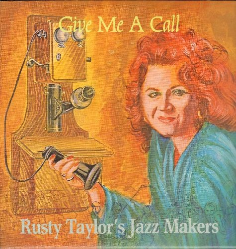 Taylor, Rusty Jazz Makers - Give Me A Call: I'm Down In The Dumps, Cheatin' On Me, Take Me For A Buggy Ride, Stay Out Of The South (vinyl LP record) - NM9/NM9 - LP Records