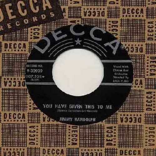 Randolph, Jimmy - Show Me The Way To Go Home/You Have Given This To Me (with vintage Decca company sleeve) - EX8/ - 45 rpm Records