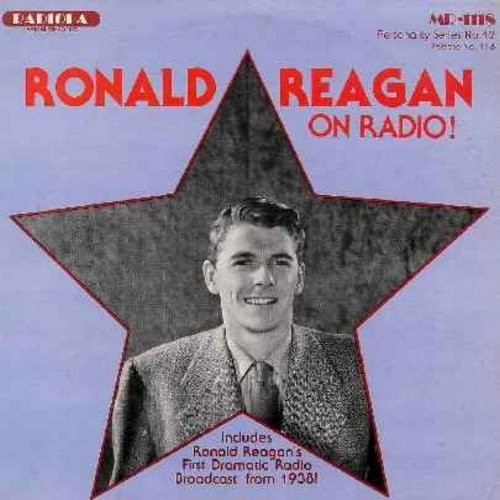 Reagan, Ronald - Ronald Reagan On Radio! - Includes Ronald Reagan's First Dramatic Radio Broadcast from 1938 (Vinyl LP record, NICE piece of Nostalgia for Fans of the Movie Star who would be Popular President) - M10/EX8 - LP Records