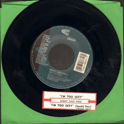Right Said Fred - I'm Too Sexy (Original English + Spanish Version of the 1992 Dance Club Favorite!) - NM9/ - 45 rpm Records