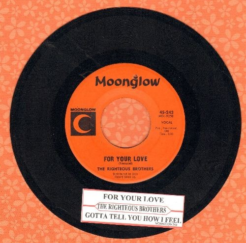 Righteous Brothers - For Your Love (VERY NICE version of the Ed Townsend Clasic!)/Gotta Tell You How I Feel (with juke box label) - EX8/ - 45 rpm Records