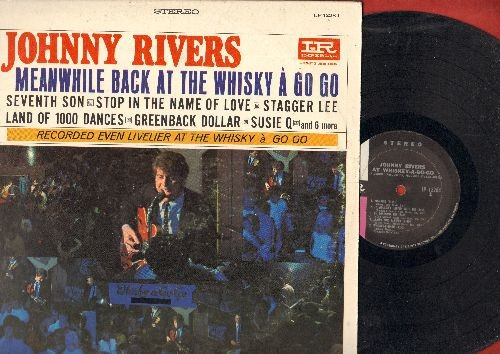 Rivers, Johnny - Meanwhile Back At The Whisky A Go Go: Greenback Dollar, Land Of 1000 Dances, Stagger Lee, Susie Q, Seventh Son, I'll Cry Instead (Vinyl STEREO LP record) - EX8/VG7 - LP Records