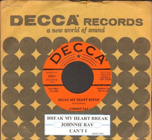 Ray, Johnnie - Break My Heart Break/Can't I (with juke box label and vintage Decca company sleeve) - NM9/ - 45 rpm Records