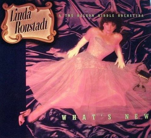Ronstadt, Linda - What's New: Someone To Watch Over Me, I've Got A Crush On You, I Don't Stand A Ghost Of A Chance (Vinyl STEREO LP record) - NM9/EX8 - LP Records