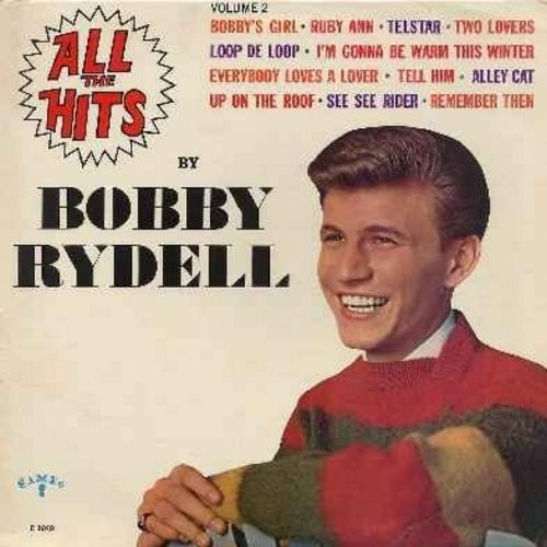 Rydell, Bobby - All The Hits Volume 2: Bobby's Girl, Telstar, Loop De Loop, Up On The Roof, Tell Him, Alley Cat, I'm Gonna Be Warm This Winter (Vinyl MONO LP record) - NM9/NM9 - LP Records