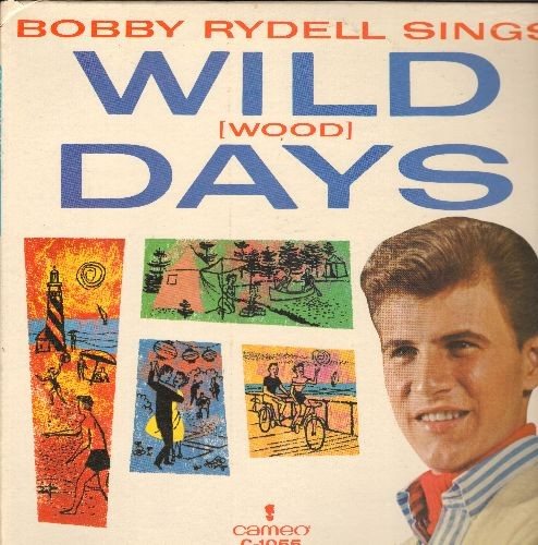 Rydell, Bobby - Wild(Wood) Days: Summertime Blues, Kissin' Time, Sea Cruise, Surfin' U.S.A., Lovin' Doll, See You In September, Those Lazy-Hazy-Crazy Days Of Summer (Vinyl MONO LP record) - NM9/NM9 - LP Records