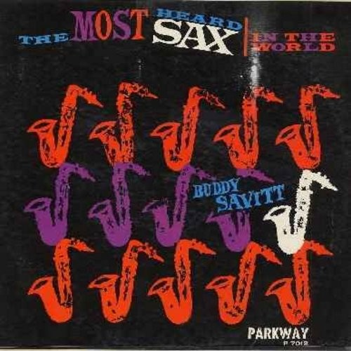 Savitt, Buddy - The Most Heard Jazz In The World: La Bamba, Do You Love Me, What'd I Say, I Like It Like That, Come Blow Your Horn (Vinyl MONO LP record) - NM9/VG7 - LP Records