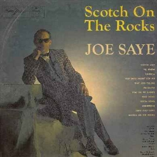 Saye, Joe - Scotch On The Rocks: I'll Know, Cariola, Piccolino, Moon Song, Undertone, You Were Meant For Me (Vinyl MONO LP record, 1956 first issue) - NM9/VG6 - LP Records