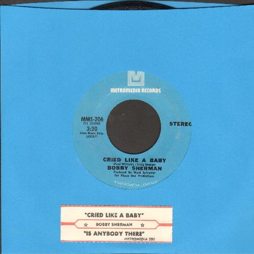 Sherman, Bobby - Cried Like A Baby/Is Anybody There? (with juke box label) - NM9/ - 45 rpm Records
