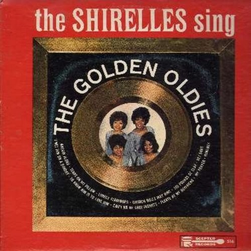 Shirelles - The Golden Oldies: Lonely Teardrops, To Know Him Is To Love Him, Runaway, Please Be My Boyfriend, Church Bells May Ring, 100 Pounds Of Clay, Hey Baby (Vinyl MONO LP record) - NM9/VG7 - LP Records