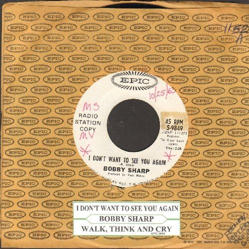 Sharp, Bobby - I Don't Want To See You Again (ULTRA-SENTIMENTAL break-up song)/Walk, Think And Cry (DJ advance copy with Epic company sleeve and juke box label, wol) - NM9/ - 45 rpm Records