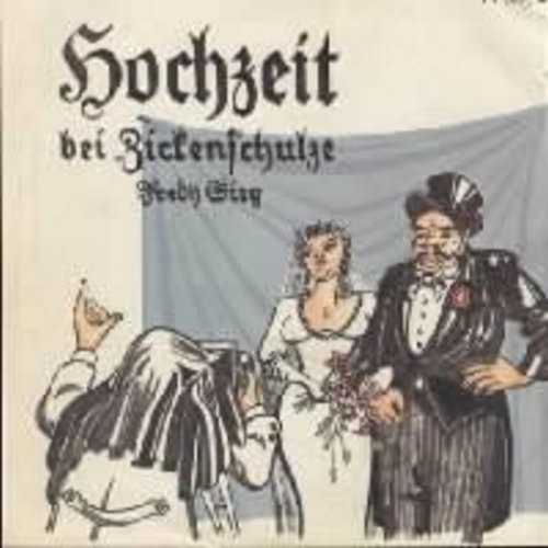 Sieg, Fredy - Hochzeit bei Zickenschulze (Classic German Comedy Song with picture sleeve) - M10/EX8 - 45 rpm Records