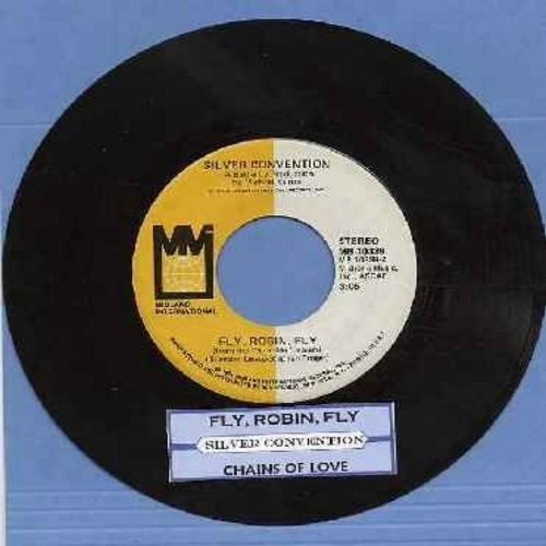 Silver Convention - Fly, Robin, Fly (this #1 world hit officially ushered-in the DISCO ERA)/Chains Of Love (with juke box label) - VG7/ - 45 rpm Records