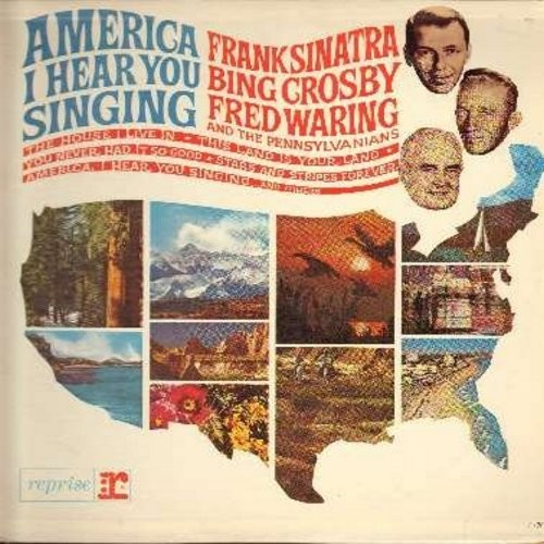 Sinatra, Frank, Bing Crosby, Fred Waring & The Pennsylvanians - America I Hear You Singing: This Land Is Your Land, Stars And Stripes Forever, Give Me Your Tired Your Poor (Vinyl MONO LP record) - NM9/NM9 - LP Records