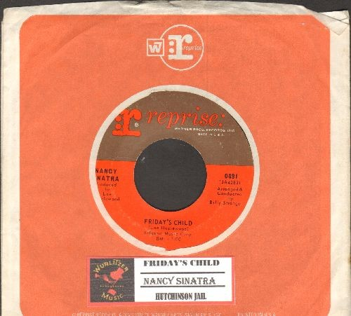 Sinatra, Nancy - Friday's Child/Hutchinson Jail (with juke box label and Reprise company sleeve) - NM9/ - 45 rpm Records