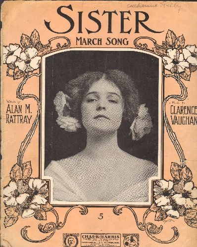 Sister - Sister - March Song SHEET MUSIC for piani. 1905 Original issue, words by Alan M. Rattray, music by Clarence Vaughan. Beautiful cover portrait, suitable for framing! - VG6/ - Sheet Music