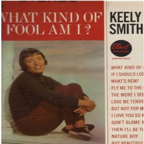 Smith, Keely - What Kind Of Fool Am I?: Fly Me To The Moon, The More I See You, Love Me Tender, Nature Boy (Vinyl STEREO LP record) - NM9/EX8 - LP Records