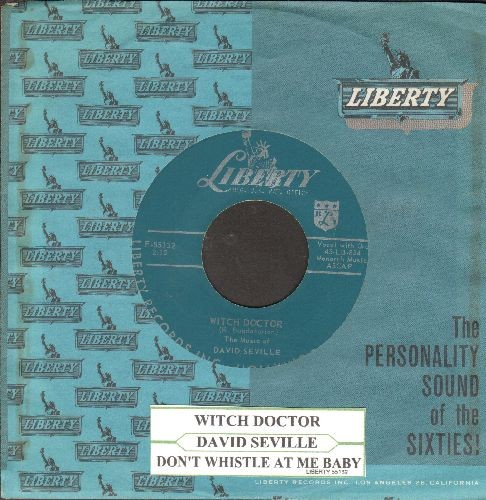 Seville, David - Witch Doctor (This NOVELTY Hit preceded all of the Chipmunk songs!)/Don't Whistle At Me Baby (with vintage Liberty company sleeve and juke box label) - NM9/ - 45 rpm Records