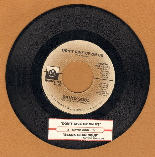 Soul, David - Don't Give Up On Us/Black Bean Soup (with juke box label) - EX8/ - 45 rpm Records