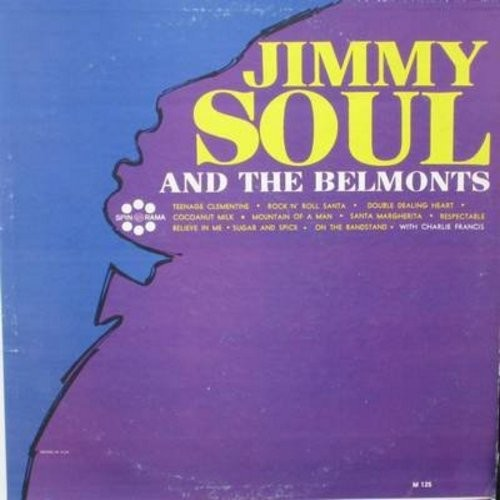 Soul, Jimmy & The Belmonts with Charlie Francis - Jimmy Soul & The Belmonts: Rock N' Roll Santa, Respectable, Teenage Clementine, Sugar And Spice (Vinyl MONO LP record, woc) - NM9/VG7 - LP Records