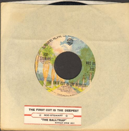 Stewart, Rod - The First Cut Is The Deepest/The Balltrap (with Warner Brothers company sleeve and juke box label) - EX8/ - 45 rpm Records
