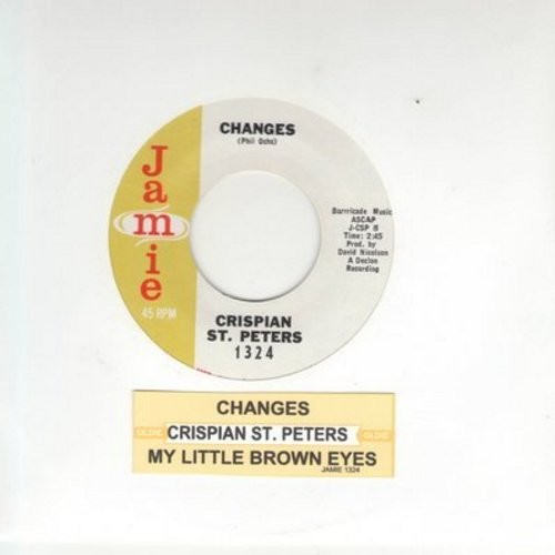 St. Peters, Crispian - Changes/My Little Brown Eyes (Obscure non-charting follow-up to One-Hit Wonder -The Pied Piper- with juke box label) - NM9/ - 45 rpm Records