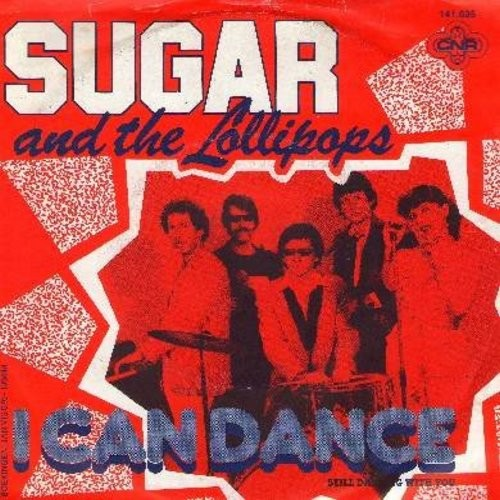 Sugar & The Lollipops - I Can Dance/Still dancing With You (German Pressing with picture sleeve) - NM9/EX8 - 45 rpm Records