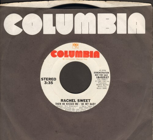 Sweet, Rachel - Then He Kissed Me/Be My Baby (double-A-sided DJ advance pressing of FANTASTIC Phil Spector Medley, with Columbia company sleeve) - M10/ - 45 rpm Records