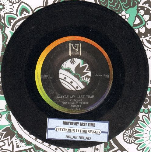 Taylor, Charles Singers - Maybe My Last Time/Break Breat (with juke box label) - EX8/ - 45 rpm Records
