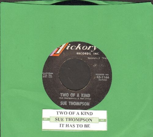 Thompson, Sue - Two Of A Kind/It has To Be  (with juke box label) - NM9/ - 45 rpm Records
