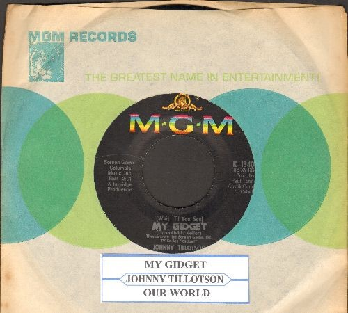 Tillotson, Johnny - (Wait 'Til You See) My Gidget/Our World (with juke box label MGM company sleeve)  - NM9/ - 45 rpm Records