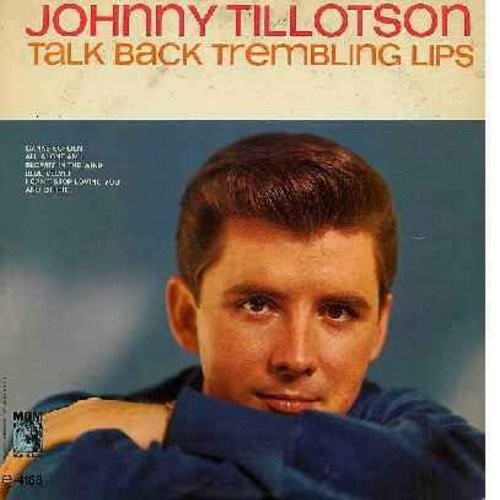 Tillotson, Johnny - Talk Back Trembling Lips: Danke Schoen, Blue Velvet, I Can't Stop Loving You, Blowin' In The Wind, My Little World (Vinyl MONO LP record) - NM9/EX8 - LP Records