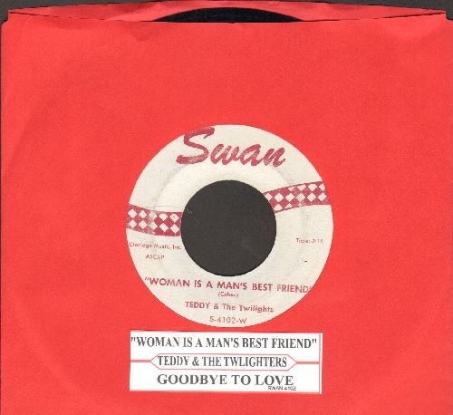 Teddy & The Twilights - Woman Is Man's Best Friend/Goodbye To Love (with juke box label - EX8/ - 45 rpm Records