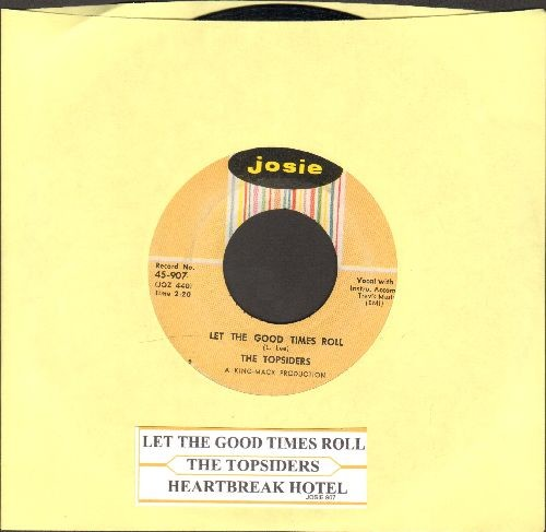 Topsiders - Let The Good Times Roll/Heartbreak Hotel (with juke box label) - EX8/ - 45 rpm Records
