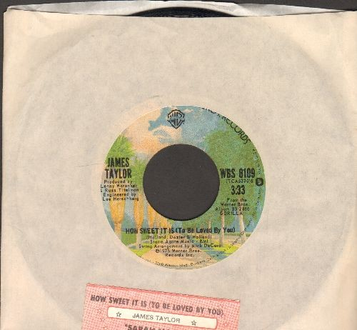 Taylor, James - How Sweet It Is (To Be Loved By You)/Sarah Maria (with juke box label and Warner Brothers company sleeve) - NM9/ - 45 rpm Records