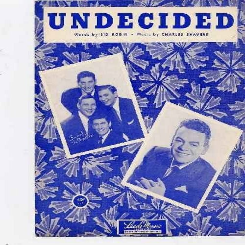 Ames Brothers - Undecided - Original Early 1950s Sheet Music of the Legendary Standart. Features beautiful likeness of The Ames Brothers - VG7/ - Sheet Music
